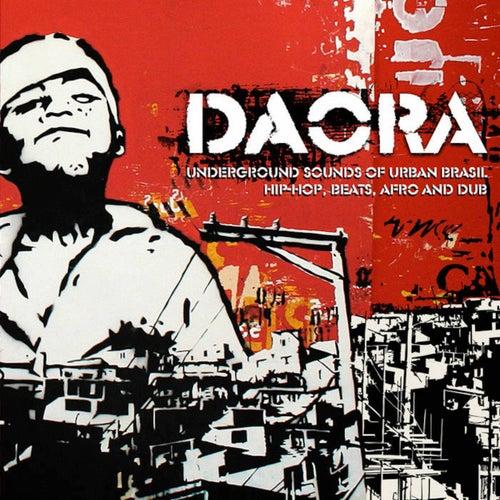 Daora: Underground Sounds of Urban Brasil - Hip-Hop, Beats, Afro & Dub de Various Artists
