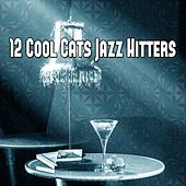 12 Cool Cats Jazz Hitters by Bar Lounge
