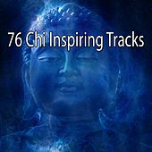 76 Chi Inspiring Tracks by Lullabies for Deep Meditation