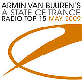 A State Of Trance Radio Top 15 - May 2009 by Various Artists