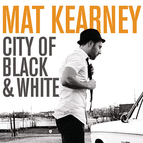 City Of Black & White by Mat Kearney