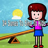 34 Songs To Sing To Kids by Canciones Infantiles