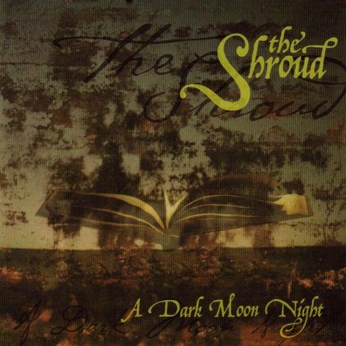 Dark Moon Night by The Shroud