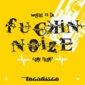 Da F***in' Noize - Taken From Superstar Recordings von Tocadisco