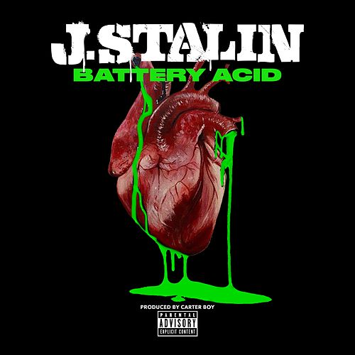 Battery Acid by J-Stalin