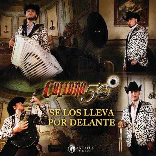 Se Los Lleva Por Delante by Calibre 50