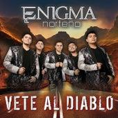 Vete Al Diablo by Enigma Norteño
