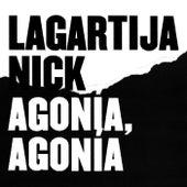 Agonía, Agonía by Lagartija Nick