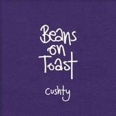 Cushty by Beans On Toast