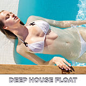 Deep House Float by Various Artists