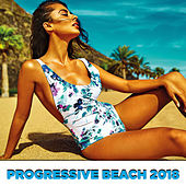 Progressive Beach 2018 by Various Artists