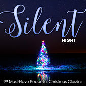 Silent Night: 99 Must-Have Peaceful Christmas Classics von Various Artists