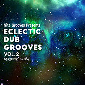 Nite Grooves Presents Eclectic Dub Grooves Vol. 2 by Various Artists