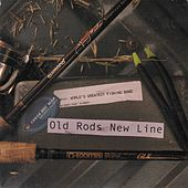 Old Rods New Line by Thursday Night Fishing Club