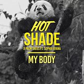 My Body (feat. Sophia Ayana) by Hot Shade