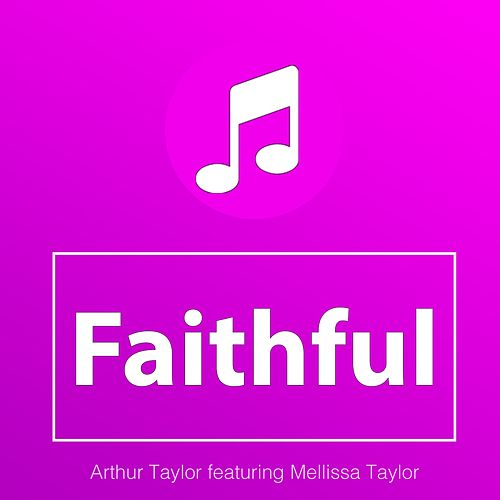 Faithful (feat. Mellissa Taylor) by Arthur Taylor