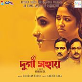 Durga Sohay (Original Motion Picture Soundtrack) by Bickram Ghosh