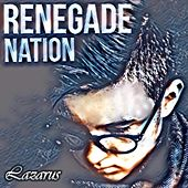 Renegade Nation by Lazarus