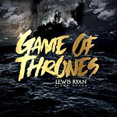 Game of Thrones by Lewis Ryan