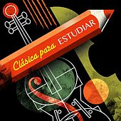 Clásica para Estudiar by Various Artists