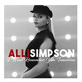 I Won't Remember You Tomorrow by Alli Simpson