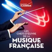 Les chefs d'oeuvre de la musique française: Radio Classique von Various Artists