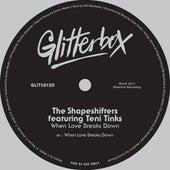 When Love Breaks Down (feat. Teni Tinks) by Shape Shifters
