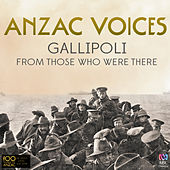 Anzac Voices: Gallipoli From Those Who Were There von Various Artists