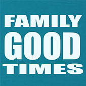 Family Good Times by Various Artists
