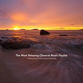 The Most Relaxing Classical Music Playlist: 14 Beautifully Chilled Classical Pieces by Various Artists