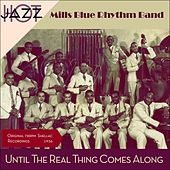 Until The Real Thing Comes Along (Original Recordings 1936) by Mills Blue Rhythm Band