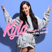 You Ain't Mine (Zac Samuel Remix) de Kyla