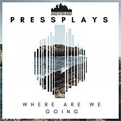 Where Are We Going de PressPlays