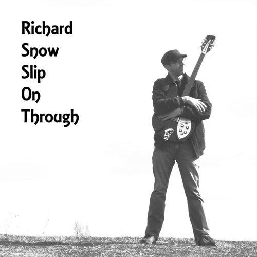 Slip on Through by Richard Snow