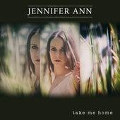 Take Me Home van Jennifer Ann