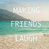 Making Friends Laugh by Various Artists