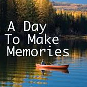 A Day To Make To Memories de Various Artists