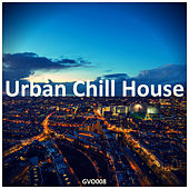 Urban Chill House by Various Artists