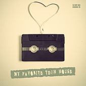 My Favorite Tech House by Various Artists