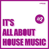 It's All About House Music, Vol. 2 by Various Artists
