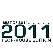 Best of 2011 - Tech-House Edition by Various Artists