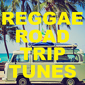 Reggae Road Trip Tunes by Various Artists