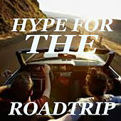 Hype For The Roadtrip by Various Artists