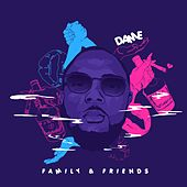 Family & Friends by Dame