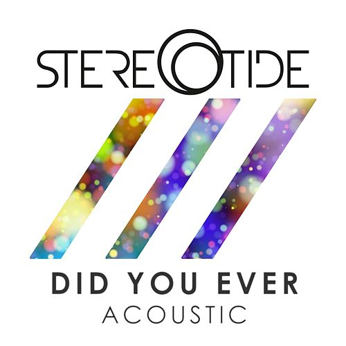 Did You Ever (Acoustic) by Stereotide