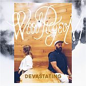 Devastating by Woodpigeon