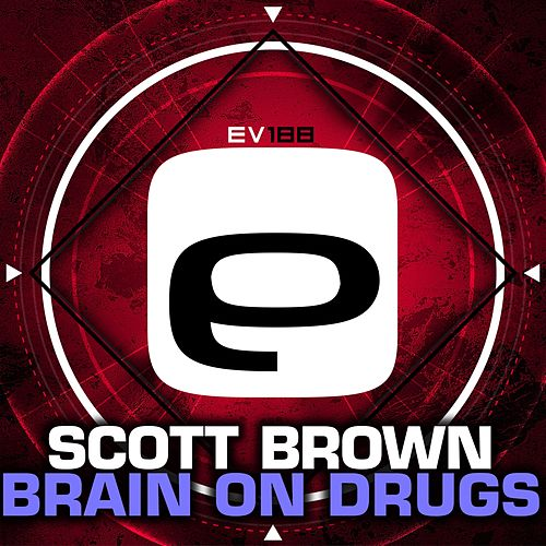 Brain on drugs by Scott Brown