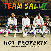 Hot Property von Afro B Team Salut with Tion Wayne