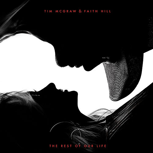 The Rest of Our Life von Tim McGraw & Faith Hill