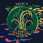 Life Happens by Ardyn